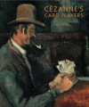 Cezanne's Card Players - Barnaby Wright, John House, Nancy Ireson, Richard Shiff