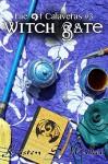 Witch Gate (Fae of Calaveras) (Volume 3) - Kristen S. Walker