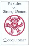 Folktales of Strong Women - Doug Lipman