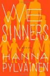 We Sinners: A Novel - Hanna Pylväinen
