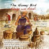 The Honey Bird: An authentic Masai story in English and KiSwahili: 4 - David Read, Birgit Hendry, Michael Mmbuji, Grayson Anania Mbwambo