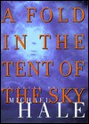 A Fold in the Tent of the Sky: A Novel - Michael Hale
