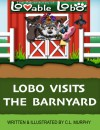 Lobo Visits the Barnyard (The Adventures of Lovable Lobo, #2) - C.L. Murphy