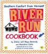 River Run Cookbook: Southern Comfort from Vermont - Jimmy Kennedy, Maya Kennedy