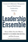 Leadership Ensemble: Lessons in Collaborative Management from the World-Famous Conductorless Orchestra - Harvey Seifter, Peter Economy