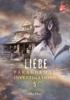 Paranormal Investigations 5: Liebe - Bianca Srubar, Ally Blue
