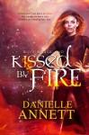 Kissed by Fire - Danielle Annett