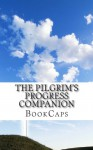 The Pilgrim's Progress Companion: Includes Study Guide, Historical Context, and Character Index - BookCaps