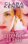 DECEPTION SO DARK - Clara Kensie