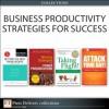 Business Productivity Strategies for Success (Collection) - Mark I. Woods, Trapper Woods, Merrick Rosenberg, Daniel Silvert, Jerry Weissman, Martha I. Finney