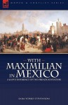 With Maximilian in Mexico: A Lady's Experience of the French Adventure - Sara Stevenson