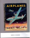 Airplanes (A Little golden book) - Ruth Mabee Lachman, Lenora Combes, Herbert Combes