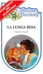 La lunga resa - Charlotte Lamb