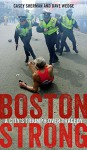 Boston Strong: A City's Triumph over Tragedy - Martin J. Walsh, Dave Wedge, Casey Sherman