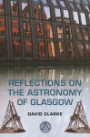 Reflections on the Astronomy of Glasgow - David Clarke