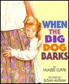 When the Big Dog Barks - Munzee Curtis, Susan Avishai
