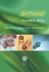 Get Through Final Frca: McQs - Nawal Bahal, Mubeen Khan, Aliki Manoras