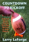 Countdown to Kickoff: A Short Story about College Sports in Our Times - Larry LaForge