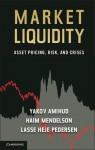 Market Liquidity: Asset Pricing, Risk, and Crises - Yakov Amihud, Haim Mendelson, Lasse Heje Pedersen
