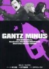 ガンツ マイナス [Gantsu Mainasu] (Gantz/Minus, Gantz Novels) - Masatoshi Kusakabe, Yusuke Kozaki, Hiroya Oku