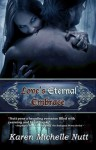 Love's Eternal Embrace - Karen Michelle Nutt