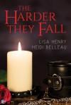 The Harder They Fall - Lisa Henry, Heidi Belleau