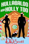 Hullabaloo and Holly Too - D.D. Scott