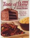 2006 Taste of Homes Annual Recipes - Taste of Homes, Jean Steiner, Dan Roberts, and Jim Wieland Rob Hagen