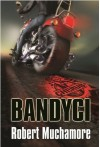 Bandyci - Robert Muchamore