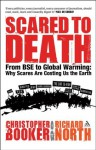 Scared to Death - Christopher Booker, Richard North