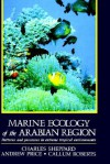 Marine Ecology of the Arabian Region: Patterns and Processes in Extreme Tropical Environments - Charles J.R. Sheppard, Callum Roberts