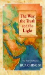The Way, the Truth and the Light: The Story of a Prophet - Hua-Ching Ni