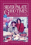 The Silver Palate Good Times Cookbook - Sheila Lukins, Julee Rosso, Sarah Leah Chase