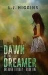 Dawn of the Dreamer (Dreamer Trilogy Book 1) - L J Higgins