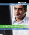 70-622: Pro: Supporting and Troubleshooting Applications on a MS Vista Client for Enterprise Support Technicians with Lab Manu - Microsoft Official Academic Course, MOAC (Microsoft Official Academic Course