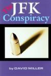 The JFK Conspiracy - David Miller