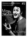 Mime Stalker (Unforeseen Circumstances Book 5) - AJ Coonley