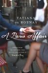 A Paris Affair - Sam Taylor Mullens, Tatiana de Rosnay