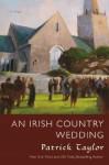 An Irish Country Wedding (Irish Country Books) - Patrick Taylor