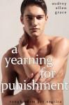 A Yearning for Punishment (Rough BDSM Gay Erotica) - Audrey Ellen Grace