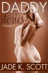 Daddy Stories, vol.1 - Jade K. Scott