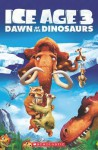 Ice Age 3: Dawn of the Dinosaurs. - Nicole Taylor