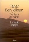 L'enfant de sable / La nuit sacrée - Tahar Ben Jelloun