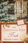 The Christmas Star Bride - Amanda Cabot