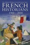 French Historians 1900 2000: New Historical Writing In Twentieth Century France - Philip Daileader, Philip Whalen
