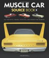 Muscle Car Source Book: All the Facts, Figures, Statistics, and Production Numbers - Mike Mueller