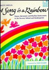 Song is a Rainbow: Music, Movement, and Rhythm Instruments in the Nursery School and Kindergarten - Patty Zeitlin, Fred Rogers