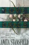 By Love and Grace - Anita Stansfield