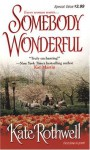 Somebody Wonderful (Zebra Debut) by Rothwell, Kate(July 1, 2004) Mass Market Paperback - Kate Rothwell