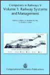 Computers In Railways V: Volume 1 Railway Systems And Management - G. Sciutto